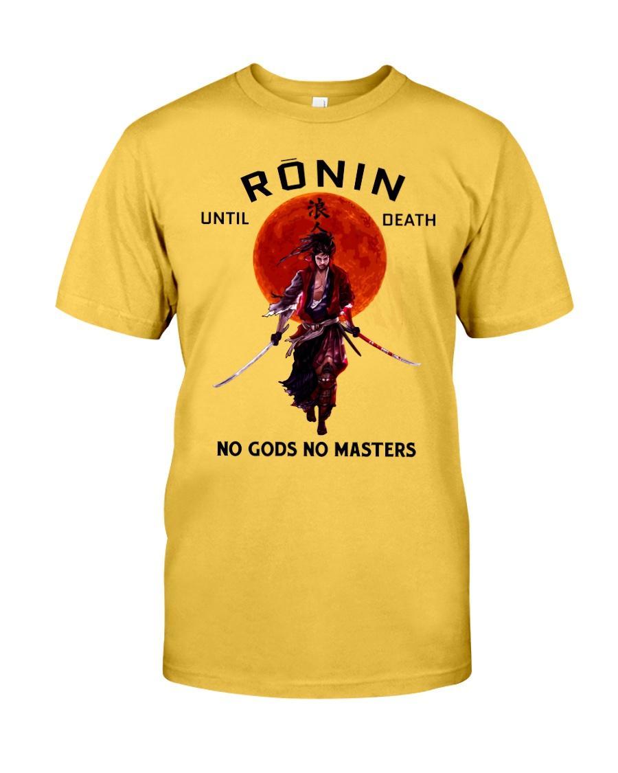 Ronin Until Death No Gods No Masters t shirt