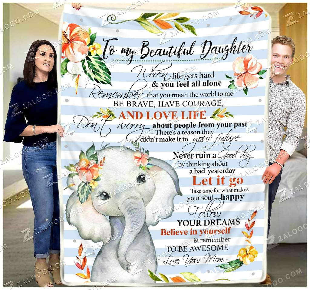 To my beautiful daughter be brave have courage elephants fleece blanket - maria