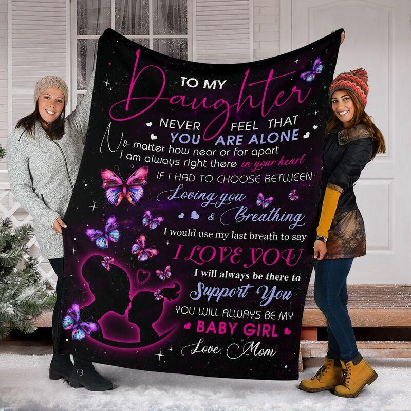 To my daughter never feel that you are alone blanket 6- maria