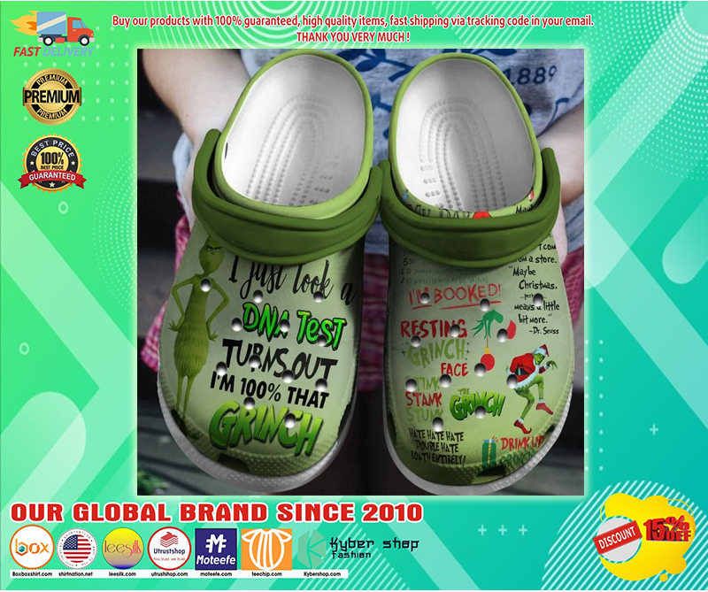 Grinch I just look a DNA test turns out I'm 100% that Grinch crocband croc shoes - LIMITED EDITION