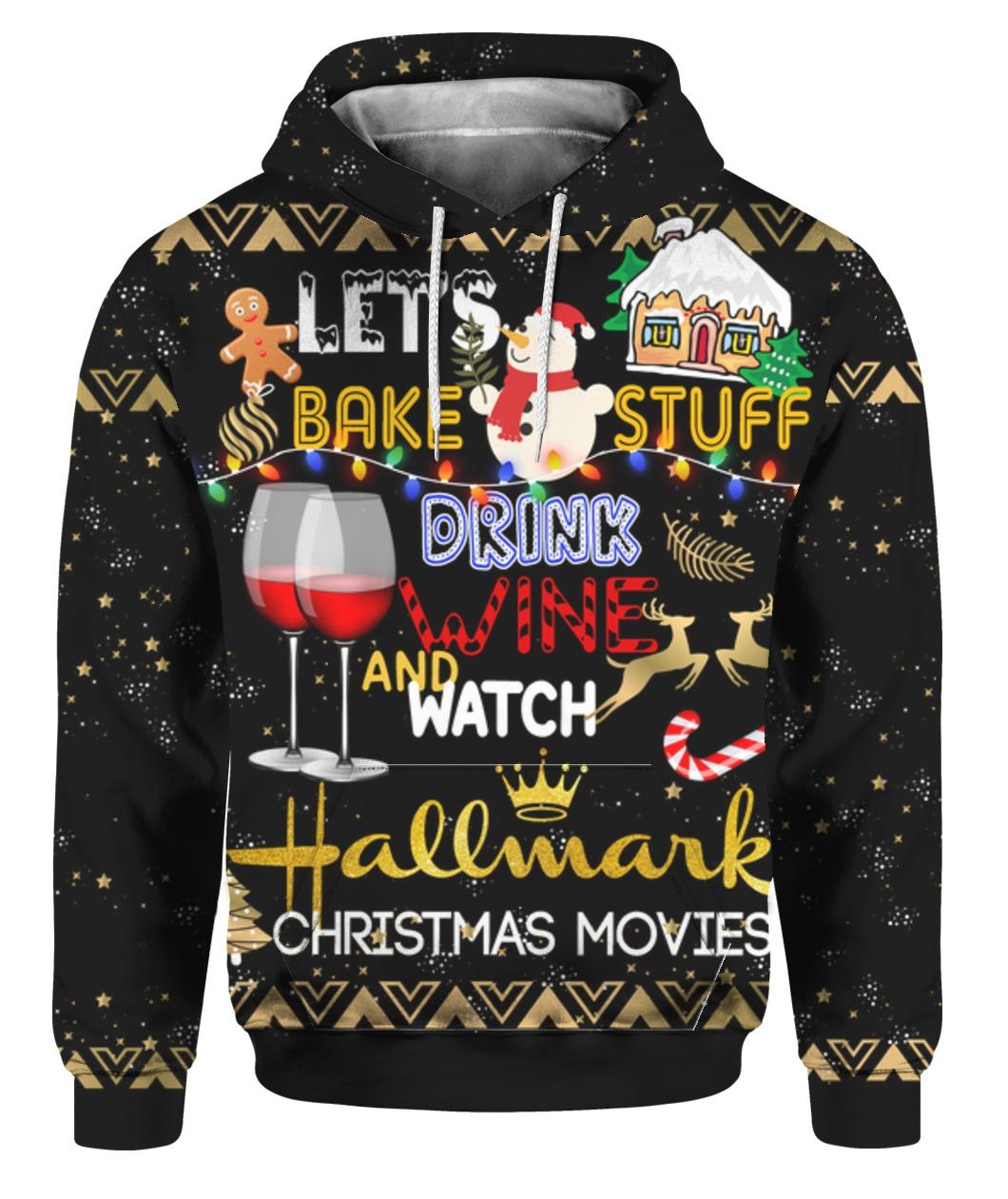 Let's bake stuff drink wine watch hallmark christmas movies full printing shirt - maria