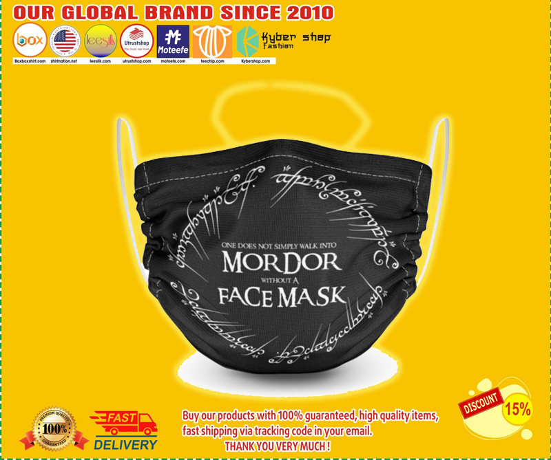 One does not simply walk into Mordor without a face mask - LIMITED EDITION