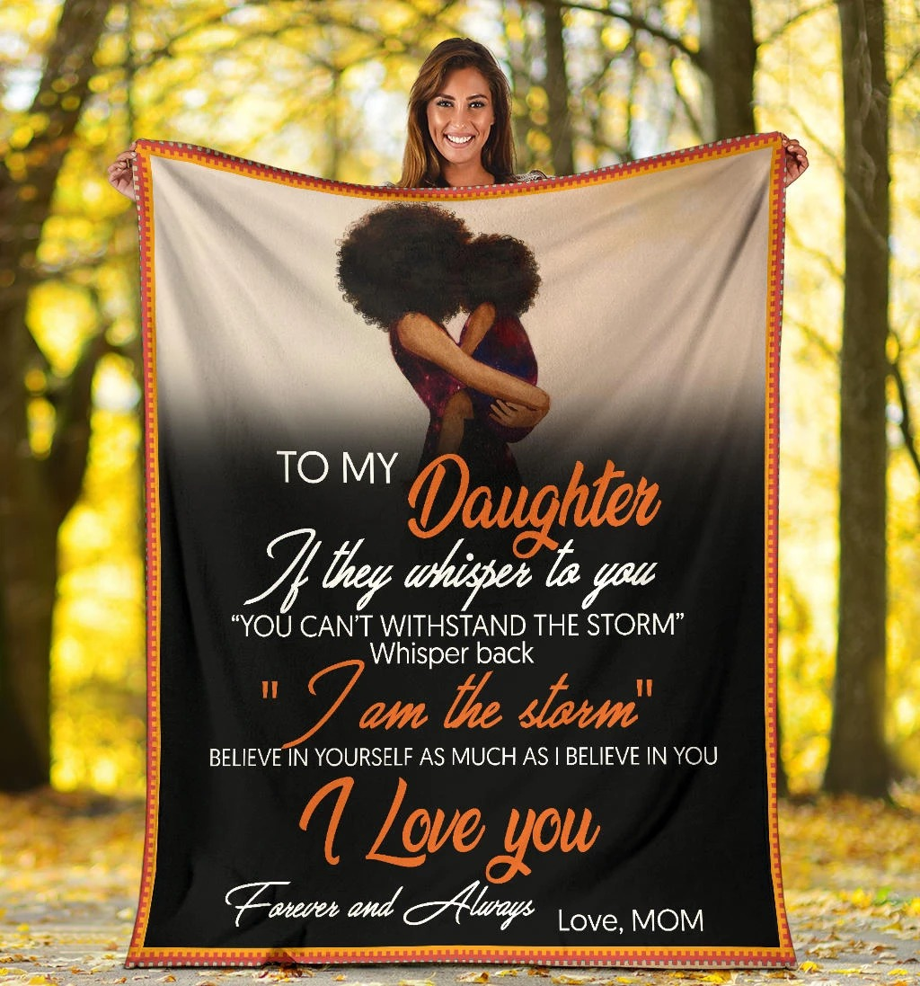 To my daughter if they whisper to you blanket - BBS