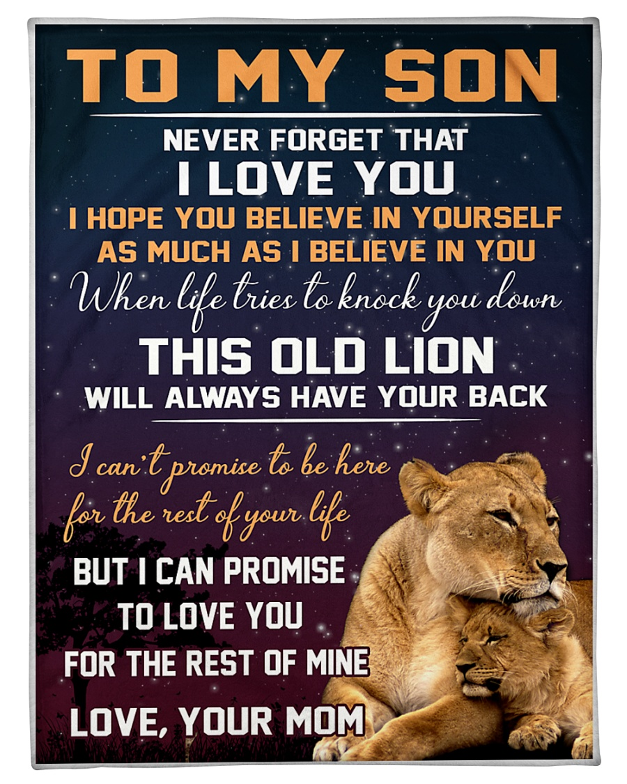Lion To my son Never forget that I love you I hope you believe in yourself blanket - mytea