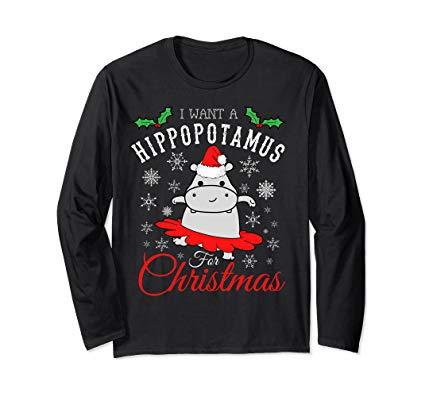 Funny Cute Xmas Apparel I Want A Hippopotamus For Christmas long sleeved
