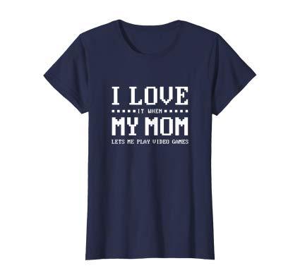 I Love My Mom Funny Gamer Boy Gift Video Game Lover Teenager women shirt