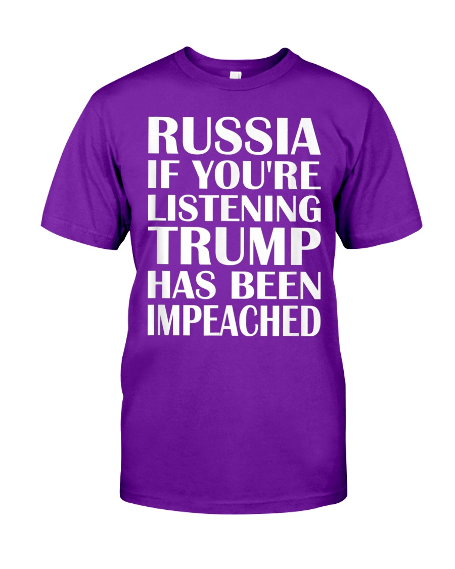Russia If You're Listening Trump Has Been shirt, hoodie, tank top - tml
