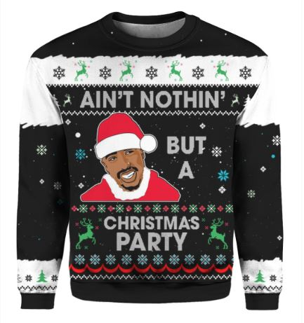 Ain't Nothin' But A Christmas Party Sweater - Hothot 031219-1