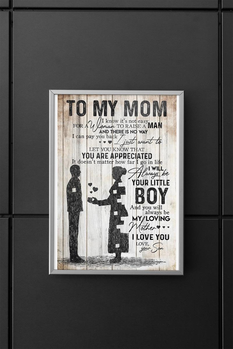 To my mom i know it's not easy to raise a man poster - pdn