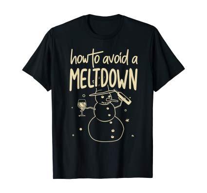 Ugly How to Avoid a Meltdown tshirt Xmas gift shirt