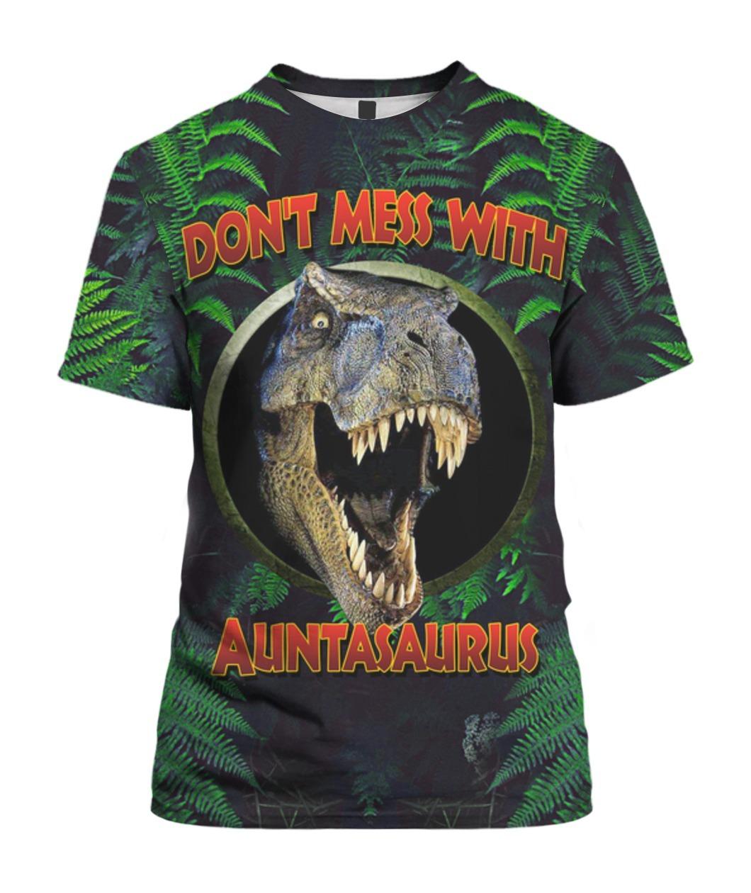 Dont mess with auntasaurus overprint 3d shirt -BBS