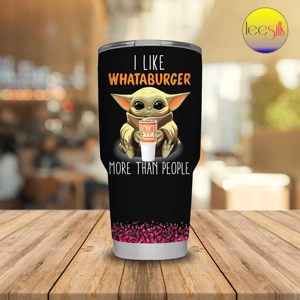 Baby Yoda I Like Whataburger More Than People tumbler