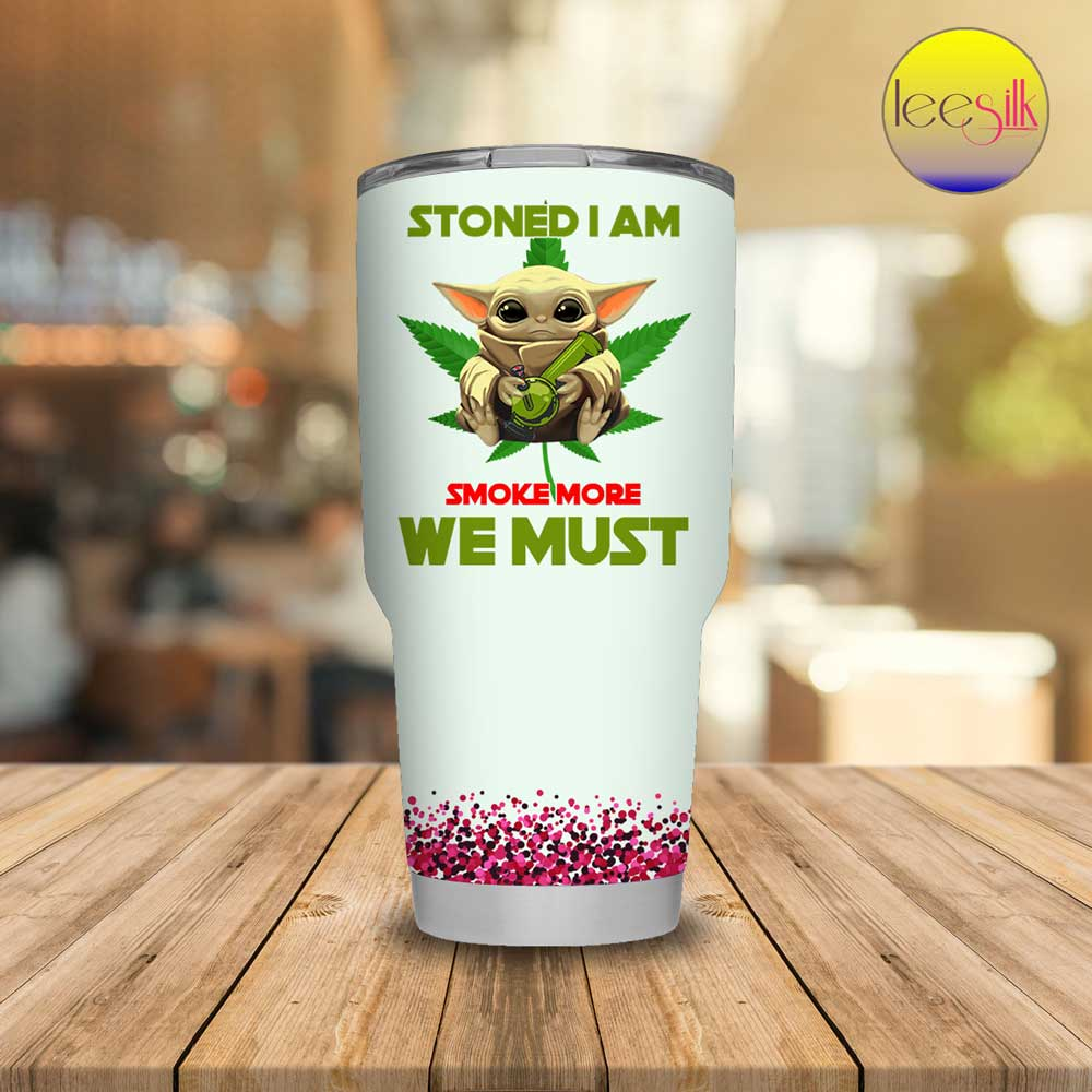 Baby Yoda Stoned I Am Smoke More We tumbler