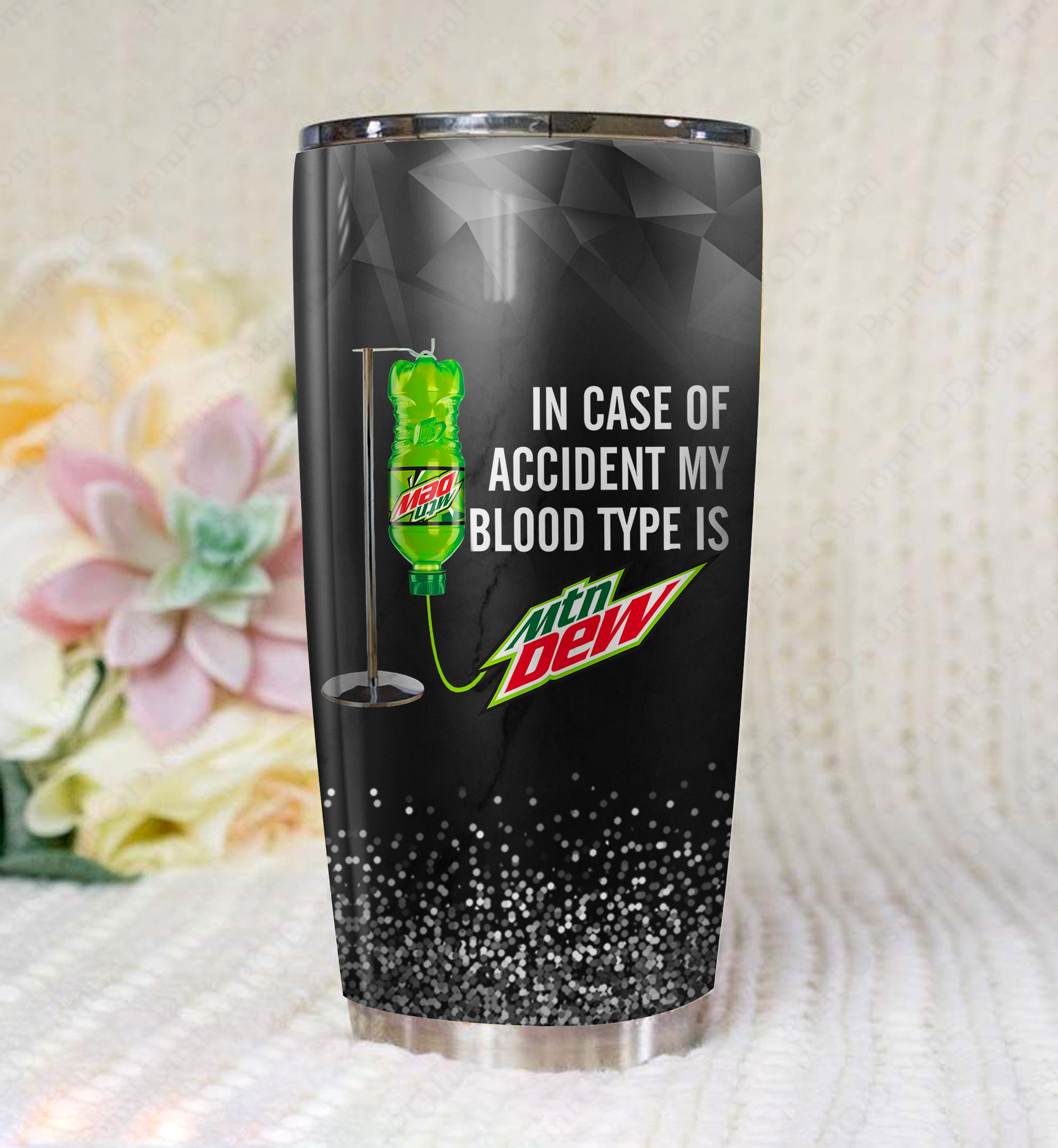 In case of an accident my blood type is mountain dew full printing tumbler - maria