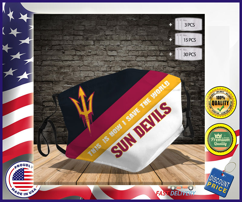 Arizona State Sun Devils football this is how I save the world Face Mask- BBS