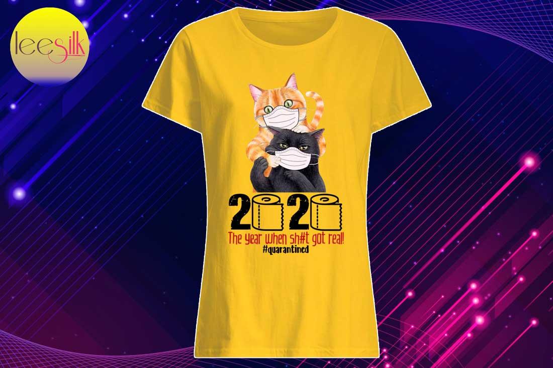 Cat-2020-The-Year-When-Shit-Got-Real-Quarantined-women-shirt