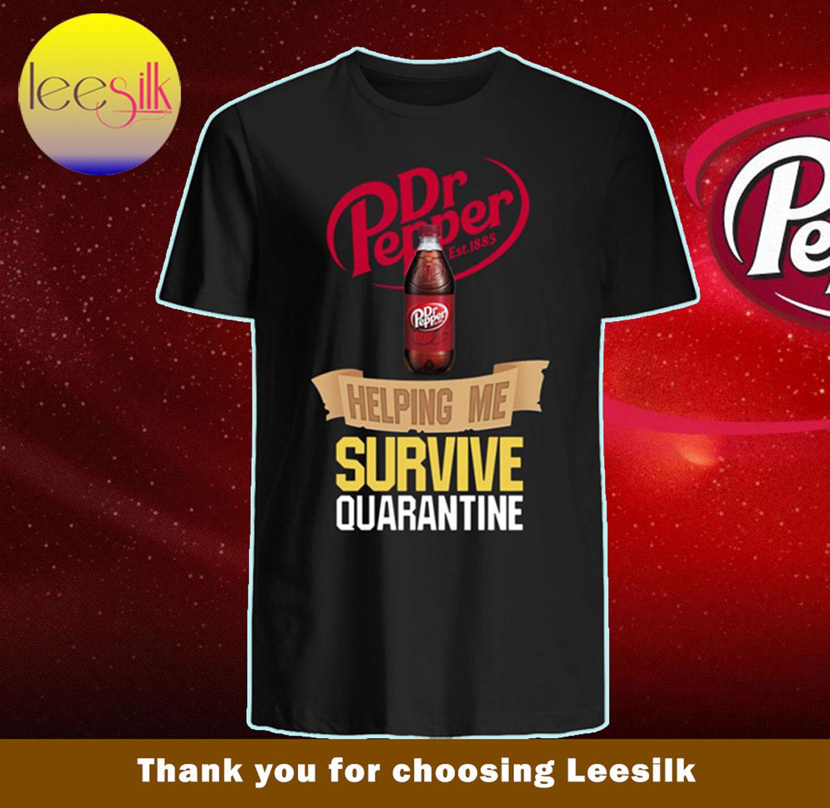 Dr-Pepper-helping-me-survive-quarantine-shirt