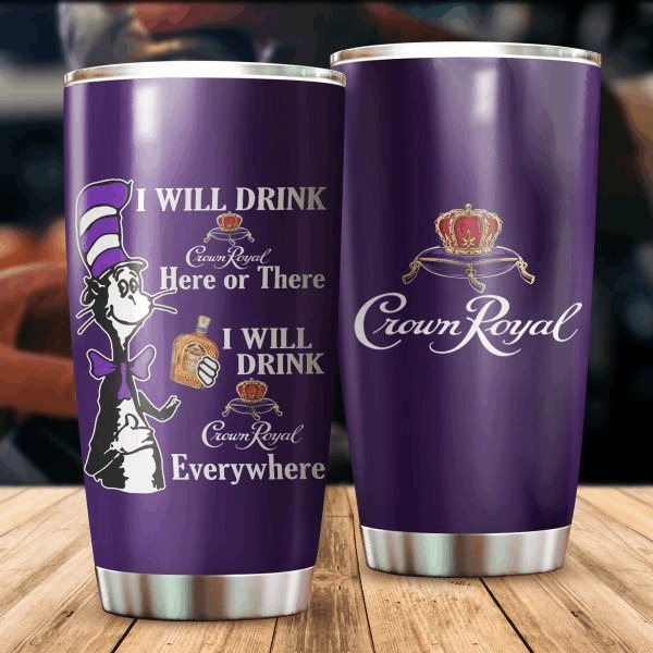 Dr seuss cat i will drink crown royal tumbler