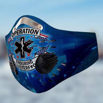 EMT nurse operation enduring clusterfuck filter face mask - LIMITED EDITION