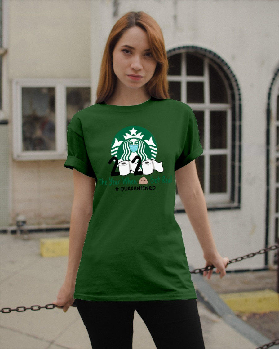 Starbuck 2020 The Year When Shit Got Real Quarantined classic Shirt