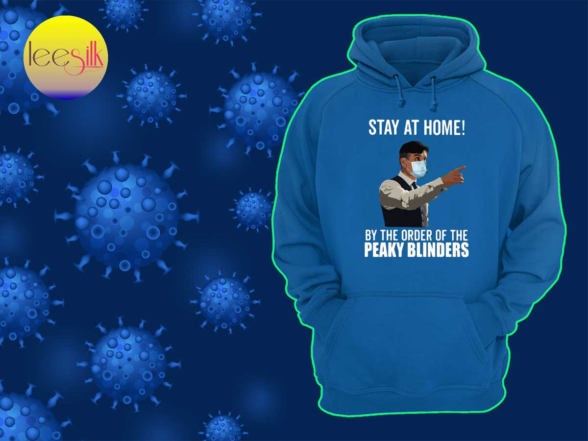 Stay-At-Home-By-The-Order-Of-The-Peaky-Blinders-hoodie