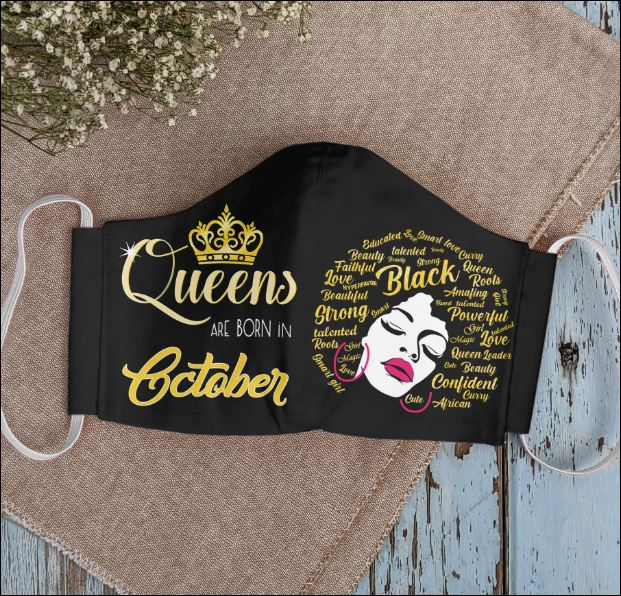 Queens are born in October face mask
