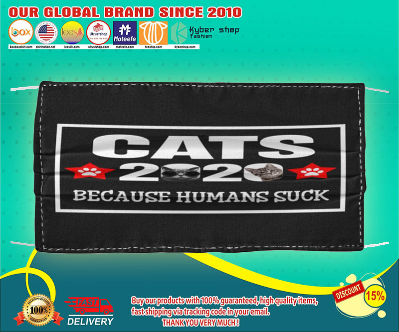 Cats 2020 because humans suck face mask - LIMITED EDITION