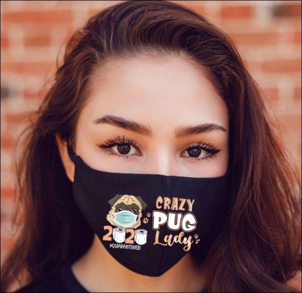 Crazy Pug Lady Quarantined 2020 face mask