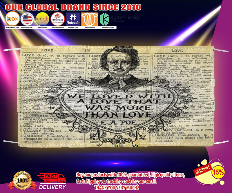 Edgar Allan Poe We loved with a love that was more than love face mask - LIMITED EDITION