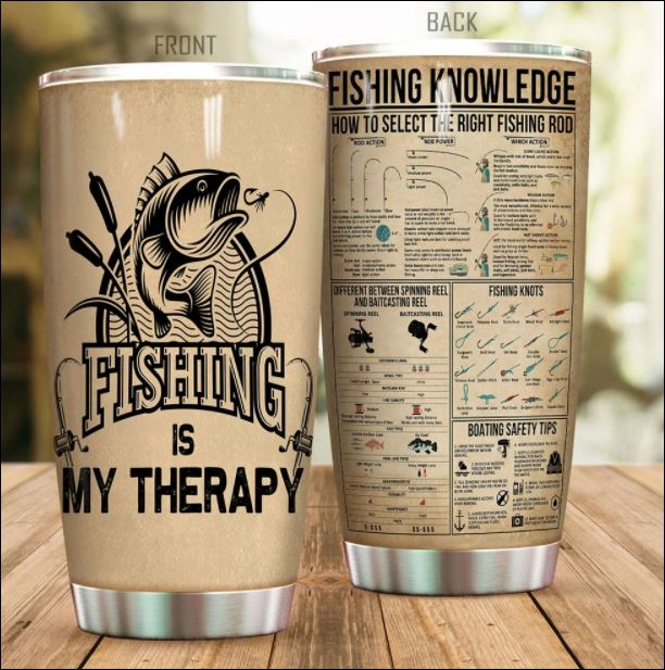 Fishing is my therapy fishing knowledge tumbler