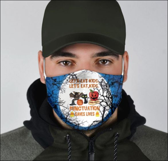 Let's eat kids let's eat kids punctuation saves lives face mask