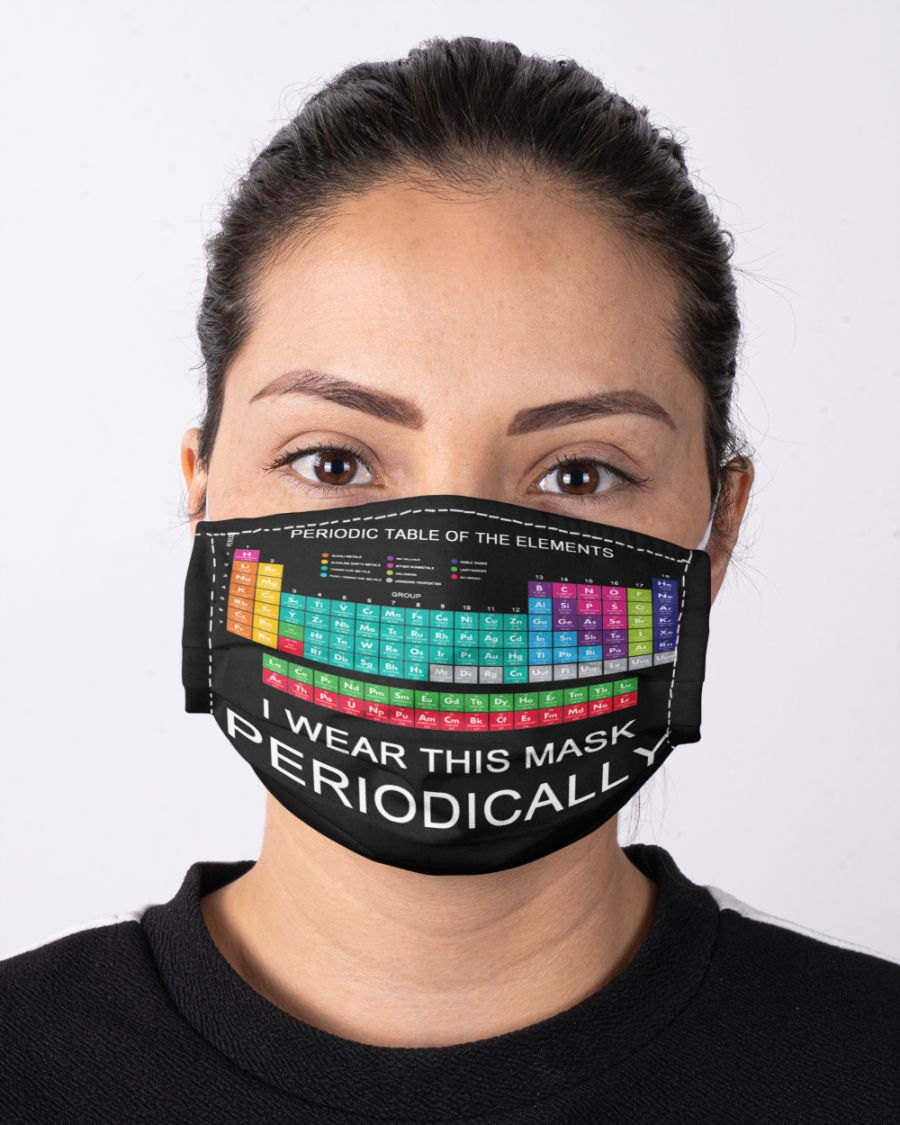 Periodic table of the elements i wear this mask periodically face mask