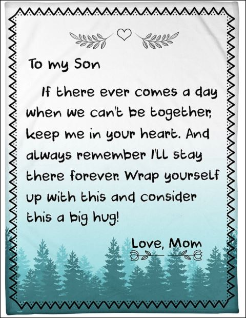 To my son if there ever comes a day when we can't be together keep me in your heart quilt