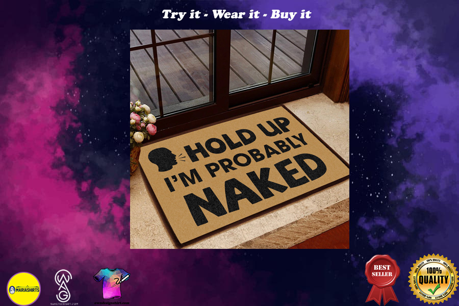 [special edition] hold up i am probably naked doormat - maria
