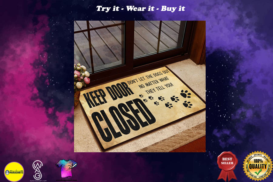 [special edition] keep door closed dont let the dogs out doormat - maria