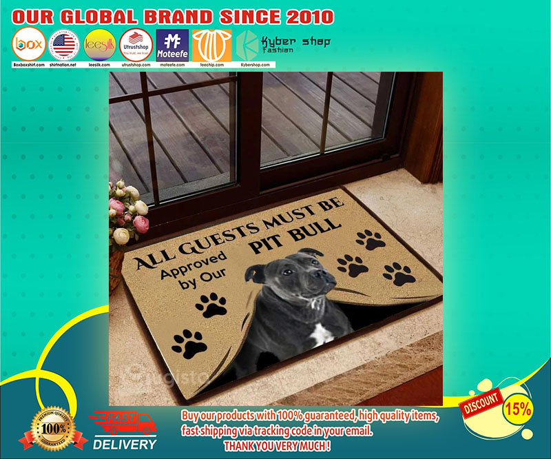 All guests must be approved by our pit bull doormat - LIMITED EDITION