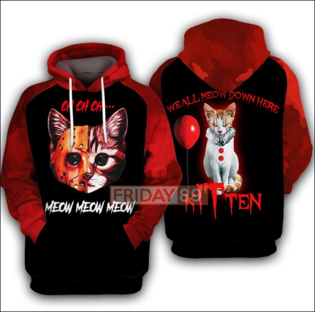 Ch ch ch meow meow meow we all meow down here 3D all over printed hoodie