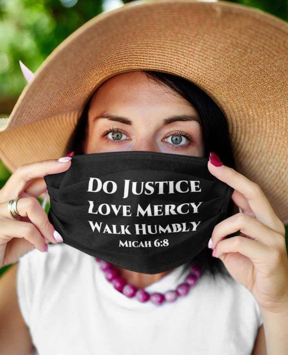 Do justice love mercy walk humbly micah 6:8 face mask - Hothot 090920