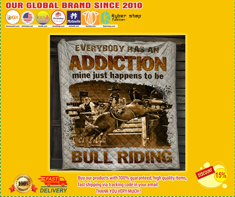 Everybody has an addiction mine just happens to be bull riding blanket - LIMITED EDITION BBS