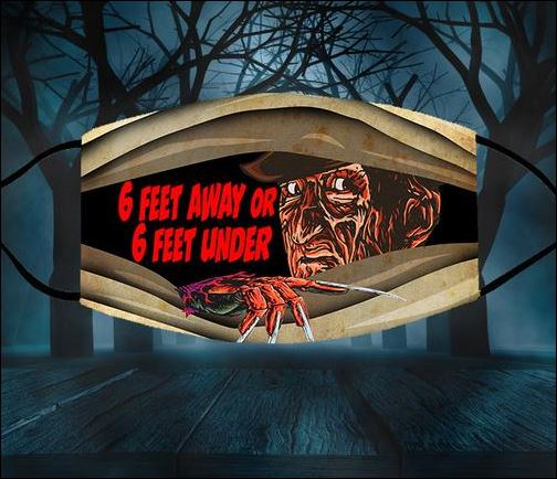 Halloween Freddy 6 feet away or 6 feet under face mask