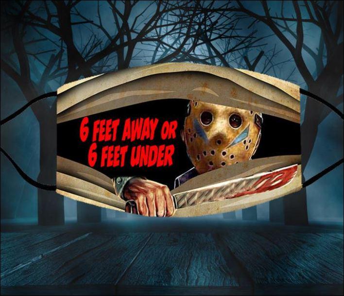 Halloween Jason Voorhees 6 feet away or 6 feet under face mask