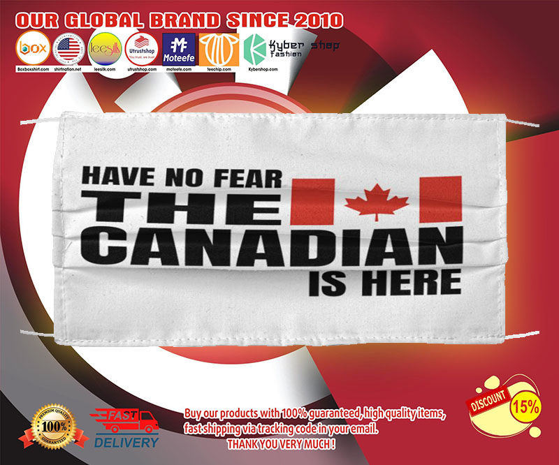 Have no fear the canadian is here face mask - LIMITED EDITION