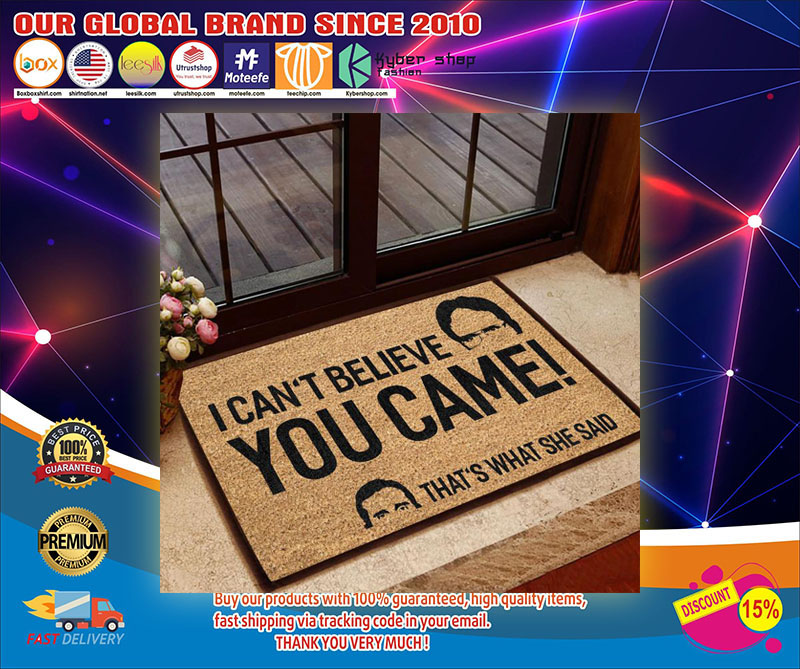 I can't believe you came that's what she said doormat1