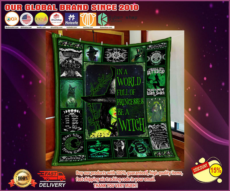 In A World Full Of Princess Be A Witch Quilt - LIMITED EDITION