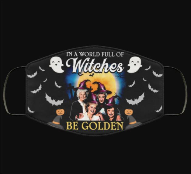 In a world full of witches be golden face mask
