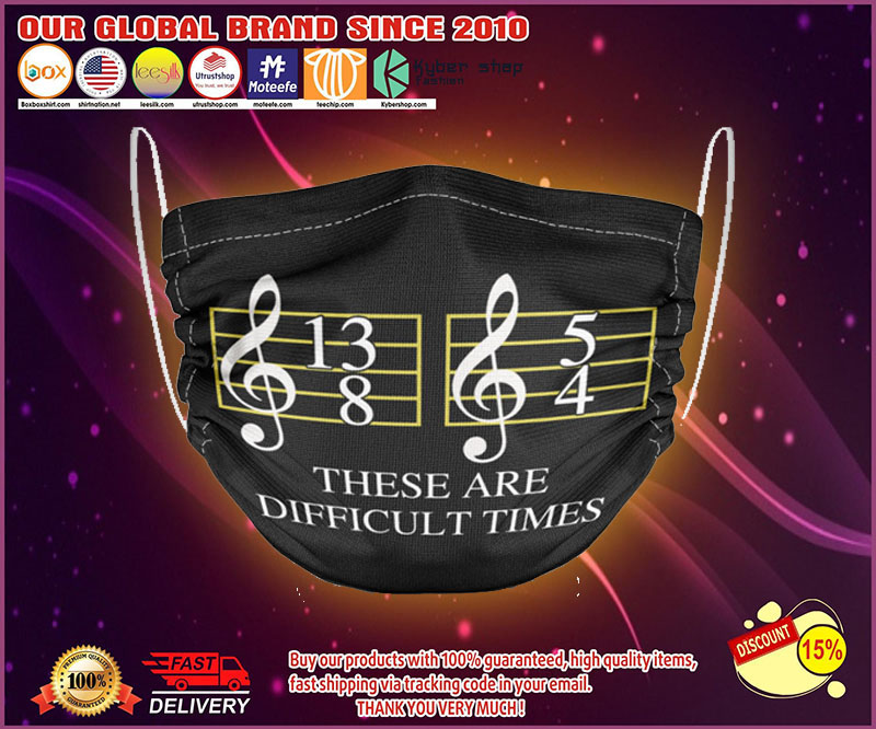 Music these are difficult time face mask - LIMITED EDITION