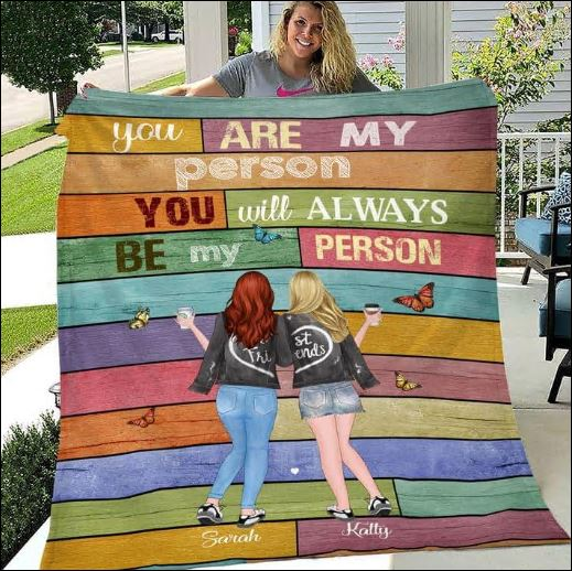 Personalized You are my person you will always be my person quilt