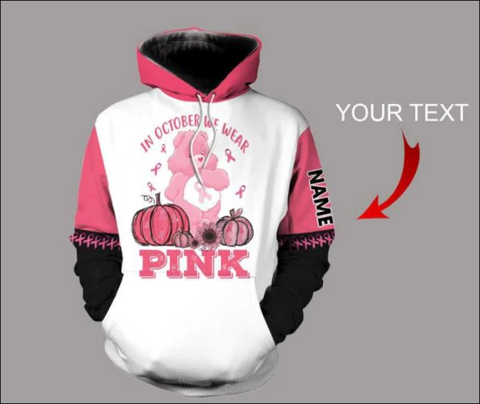 Personalized breast cancer awareness in october we wear pink 3D hoodie