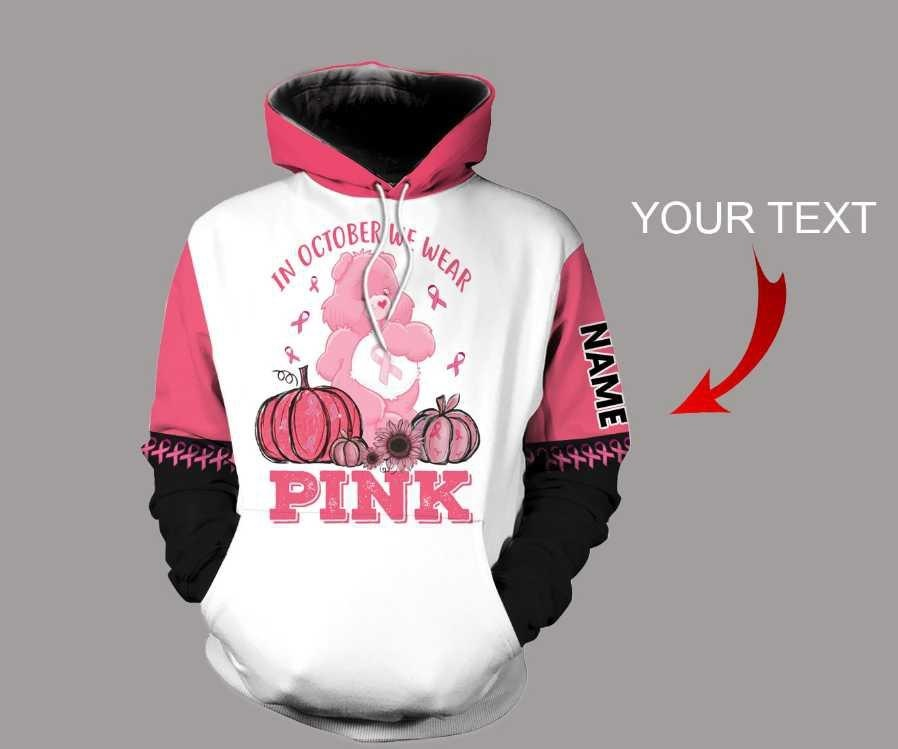 Personalized breast cancer bear in october we wear pink 3d hoodie, shirt