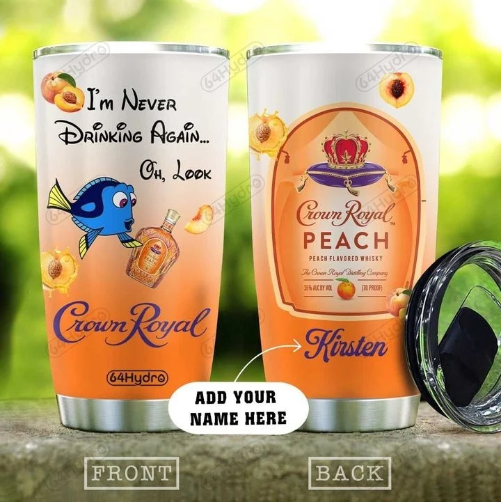 Personalized custom name dory i'm never drinking again crown royal tumbler